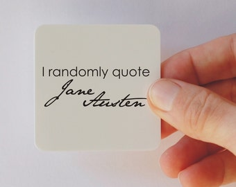 i randomly quote Jane Austen square magnet