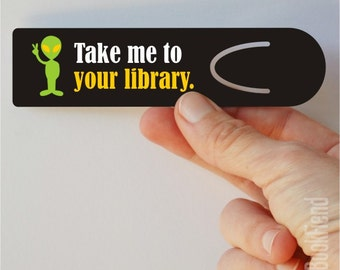 Take me to your library aluminum bookmark
