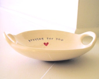PRAYING for YOU Belief Bowl(TM) - an original design by Clarey Clayworks