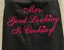 Mrs. Good Looking is Cooking Embroidered Custom Personalized BBQ Cooking Chef's Grill Apron