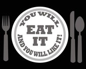 You will EAT it and you will LIKE it funny kitchen print artwork by Lori Ramotar HipHeart
