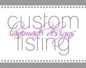 Custom Listing for Jess8142