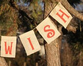 Wish Burlap Flag Banner - Ready to ship or Made to order