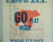 Let's All Go Play Inside Broadside Poster (large)