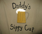 Daddy's Sippy Cup T Shirt-Hand Painted