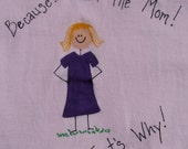 Because I'm the Mom T Shirt-Hand Painted