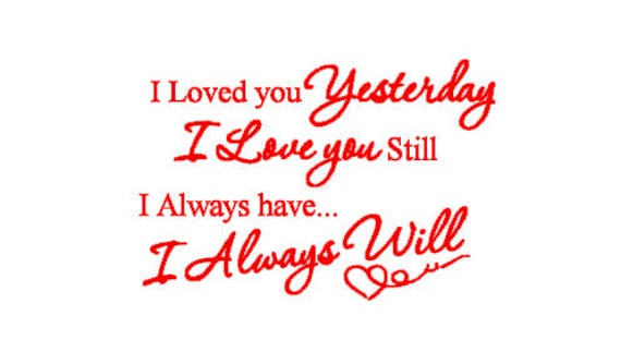 Loved You Yesterday Love You Still Quote: Unavailable Listing On Etsy