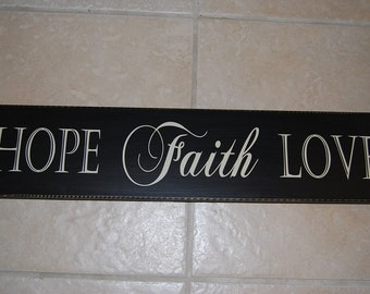 HOPE FAITH LOVE Wood Sign
