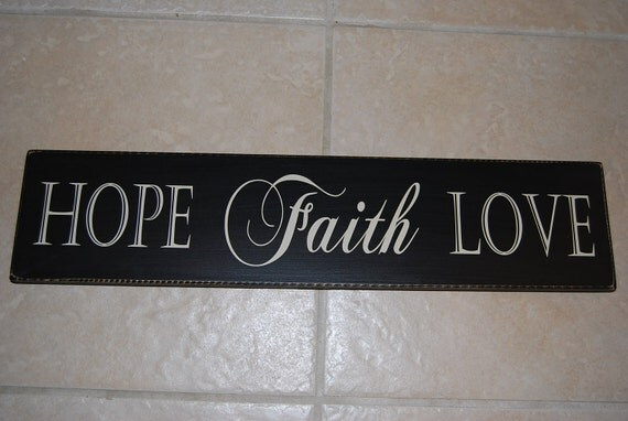 Hope faith love wood sign by defineyoursign on etsy for Love sign