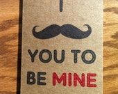 I Mustache You to be Mine. Love. Valentines day. Mustache.