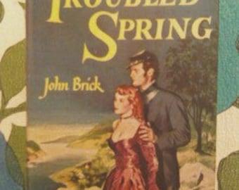 1950 vintage CIVIL WAR historical fiction NOVEL John Brick Troubled Spring, hardback book, good reading, civil war novel,  confederate novel