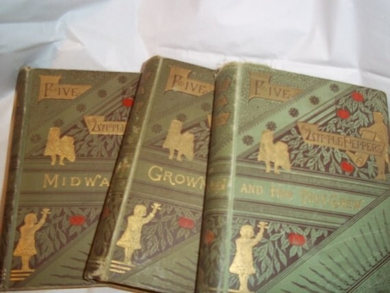 sale Antique Children Books 1880's Five Little Peppers three edition set First Editions CLASSICS beautifully embossed