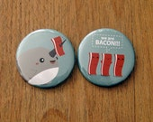 2 Large Cute Tis Midnight Narwhal and Bacon Pinback Buttons