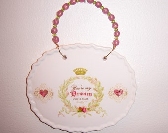 "Ceramic Plaque ""You're My Dream Come True"", Baby Gift, Nursery, Bridal Gift, Beaded Wire, Hearts, Ornate Details"