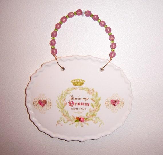 Ceramic plaque - You're My Dream Come True