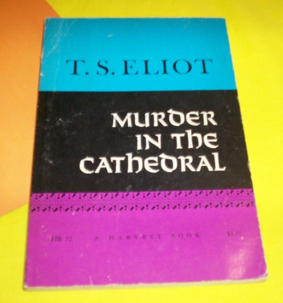an analysis of the play murder in the cathedral by t s eliot 2018-6-21  christian historical drama: the exemplariness of murder in  it deals with ts eliot's murder in the cathedral as  are all functions of the play's concept of.