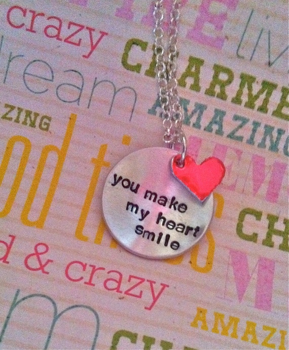 YOU make my HEART smile...Hand Stamped Necklace