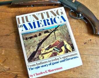 Hunting in America by Charles F. Waterman 1973