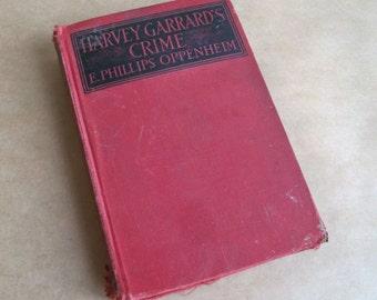 Harvey Garrard's Crime by E. Phillips Oppenheim 1st Edition