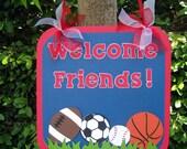 Sports Door Hanger, Welcome Friends Door Sign - MADE TO ORDER