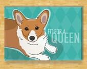 Corgi Magnet - Fit for a Queen - Red Pembroke Welsh Corgi Gifts Refrigerator Fridge Dog Magnets