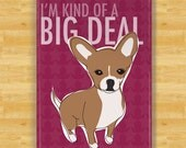 Chihuahua Magnet - I'm Kind of a Big Deal - Fawn Chihuahua Gifts Dog Fridge Refrigerator Magnets