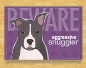 Refrigerator Magnet with Pit Bull - Beware Aggressive Snuggler - Blue Pit Bull Gifts Fridge Dog Refrigerator Magnets