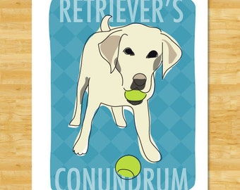 Yellow Labrador Retriever Art Print - Retrievers Conundrum - Funny Labrador Retriever Gifts