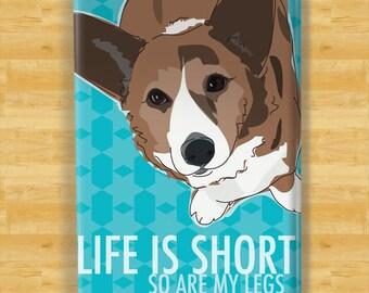 Cardigan Corgi Magnet - Life is Short So Are My Legs - Cardigan Corgi Gifts Dog Fridge Refrigerator Magnets