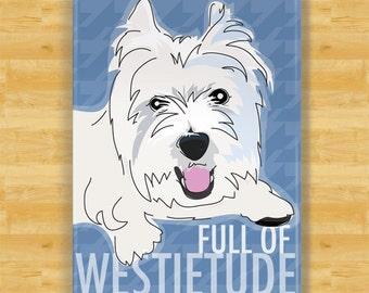 Westie Magnet - Full of Westietude - West Highland White Terrier Gift Fridge Dog Cute Refrigerator Magnet