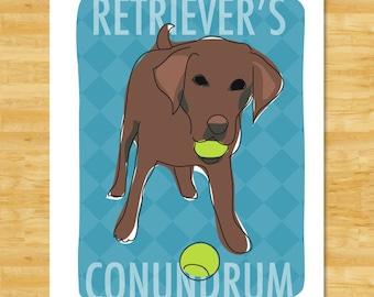 Labrador Retriever Art - Retrievers Conundrum - Chocolate Lab Gifts Dog Art