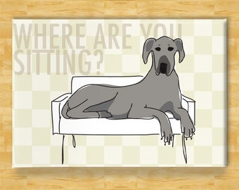 Great Dane Magnet - Where Are You Sitting - Blue Great Dane Gifts Fridge Dog Refrigerator Magnets