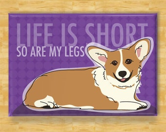 Corgi Magnet - Life is Short So Are My Legs - Red Pembroke Welsh Corgi Refrigerator Fridge Magnet