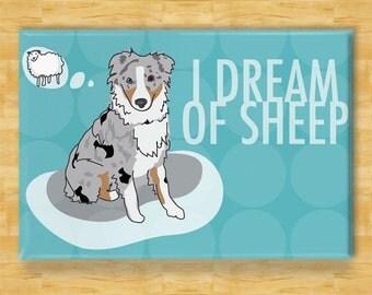 Australian Shepherd Magnet - I Dream of Sheep - Blue Merle Australian Shepherd Gifts Dog Refrigerator Fridge Magnets