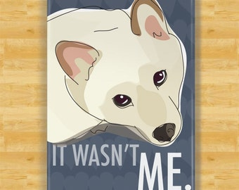 Cute Magnets - Shiba Inu It Wasn't Me - Cream Shiba Inu Gifts Dog Refrigerator Fridge Cute Magnets