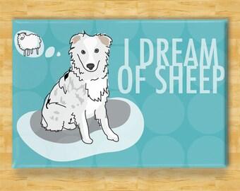 Australian Shepherd Magnet - I Dream of Sheep - Lethal White Australian Shepherd Gifts Fridge Refrigerator Dog Magnets