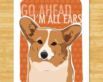 Corgi Art Print - Go Ahead I am All Ears - Red Pembroke Welsh Corgi Gifts Dog Pop Art