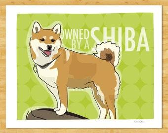 Shiba Inu Art Print - Owned by a Shiba - Funny Dog Art Prints Shiba Inu Gifts Dog Portraits