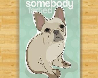 French Bulldog Refrigerator Magnet - Somebody Farted - Fawn French Bulldog Gifts Dog Fridge Refrigerator Magnets