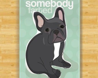 French Bulldog Fridge Magnet - Somebody Farted - Black French Bulldog Gifts Dog Refrigerator Fridge Magnets
