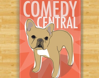 French Bulldog Magnet - Comedy Central - Fawn French Bulldog Gifts Fridge Dog Refrigerator Magnets