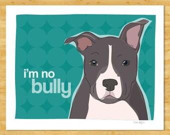 Pit Bull Gifts Dog Art - I'm No Bully - Gray Blue Pit Bull Art Print Dog Pop Art