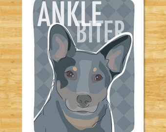 Australian Cattle Dog Blue Heeler Art with Funny Sayings - Ankle Biter - Blue Heeler Gifts Dog Art
