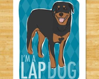 Rottweiler Art Print Dog Portraits - I'm a Lap Dog - Funny Rottweiler Gifts Dog Pop Art