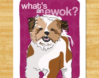 Shih Tzu Art Print - What's an Ewok - Funny Dog Pop Art Prints Shih Tzu Gifts