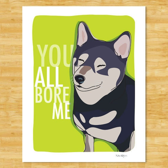 Shiba Inu Art Print - You All Bore Me - Black and Tan Shiba Inu Gifts Dog Pop Art Prints Illustrations