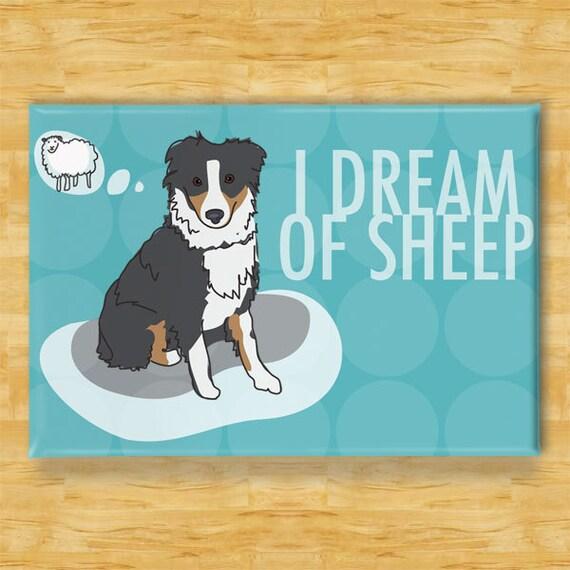 Australian Shepherd Magnet - I Dream of Sheep - Black Australian Shepherd Gifts Dog Fridge Refrigerator Magnets