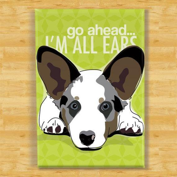 Cardigan Corgi Magnet - Go Ahead I'm All Ears - Blue Merle Cardigan Corgi Gifts Refrigerator Fridge Dog Magnets
