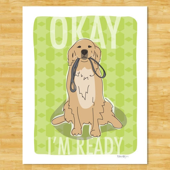 Golden Retriever Art Print - Okay I'm Ready with Leash - Funny Golden Retriever Gifts Dog Art Prints