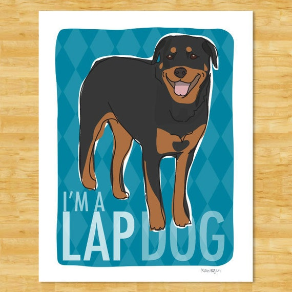 Rottweiler Art Print Dog Portraits - I'm a Lap Dog - Funny Rottweiler Gifts Dog Pop Art